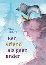 Een vriend als geen ander   Oliver Scherz   9789021680279