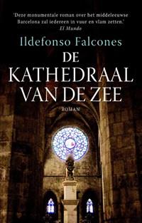 De kathedraal van de zee   Ildefonso Falcones  
