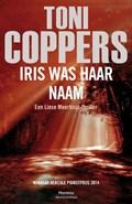 Iris was haar naam   Toni Coppers  