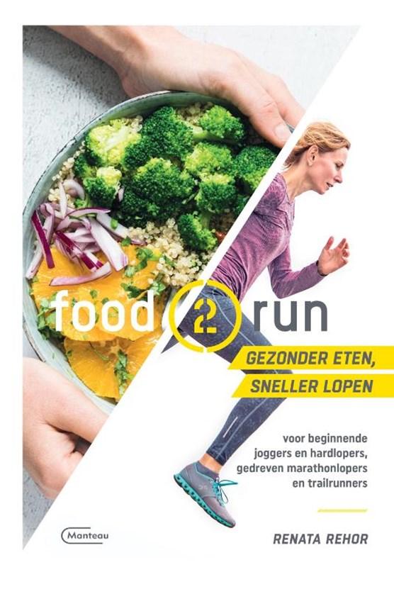 Food2run voor beginnende joggers en hardlopers, gedreven marathonlopers en trailrunners