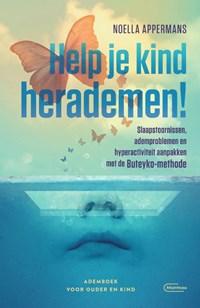 Help je kind herademen! | Noella Appermans |