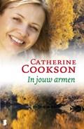 In jouw armen | Catherine Cookson |