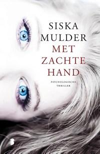 Met zachte hand | Siska Mulder |