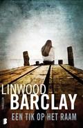 Een tik op het raam   Linwood Barclay  