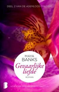 Gevaarlijke liefde | Maya Banks |