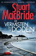 De vermisten en de doden   Stuart MacBride  
