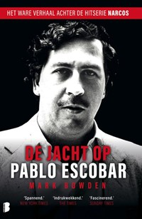 De jacht op Pablo Escobar | Mark Bowden |