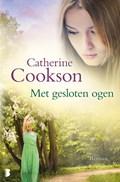 Met gesloten ogen   Catherine Cookson  