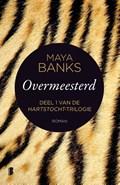 Overmeesterd | Maya Banks |