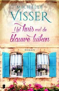 Het huis met de blauwe luiken | Michelle Visser |