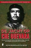 De jacht op Che Guevara | Kevin Maurer ; Mitch Weiss |