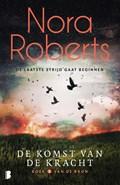 De komst van de kracht | Nora Roberts |