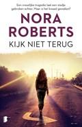 Kijk niet terug | Nora Roberts |