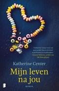 Mijn leven na jou | Katherine Center |