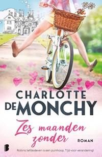Zes maanden zonder | Charlotte de Monchy |