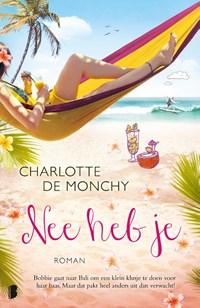 Nee heb je | Charlotte de Monchy |