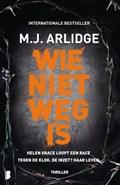 Wie niet weg is   M.J. Arlidge  