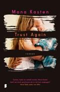 Trust Again   Mona Kasten  