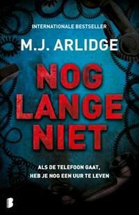 Nog lange niet   M.J. Arlidge  