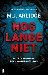 Nog lange niet | M.J. Arlidge | 9789022589540