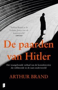 De paarden van Hitler | Arthur Brand |