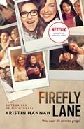 Firefly Lane (Wie naar de sterren grijpt | Kristin Hannah |