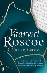 Vaarwel Roscoe | Chantal van Gastel ; Priscilla van Gastel |