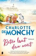 Beter laat dan nooit | Charlotte de Monchy |