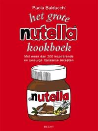 Het grote Nutella-kookboek   Paola Balducchi  