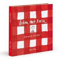 Koken met Karin : Kleine moeite groot effect   Karin Luiten  