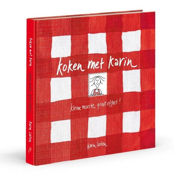 Koken met Karin : Kleine moeite groot effect