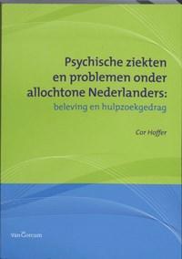 Psychische ziekten en problemen onder allochtone Nederlanders | Cor Hoffer |