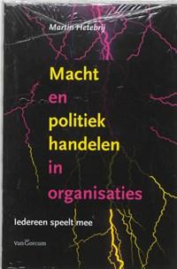 Macht en Politiek Handelen in Organisaties | Martin Hetebrij |