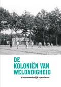 De Koloniën van Weldadigheid | Kathleen de Clercq ; Marja van den Broek ; Marcel-Armand van Nieuwpoort ; Fleur Albers |