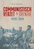 Communistisch verzet in Drenthe   Wim Ensing  