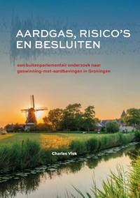 Aardgas, risico's en besluiten | Charles Vlek |