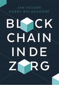 Blockchain in de zorg | Jan Veuger ; Harry Woldendorp |