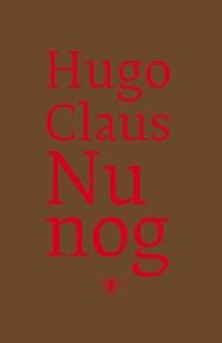 Nu nog   Hugo Claus  