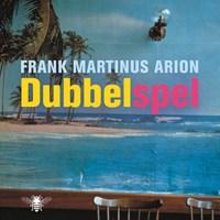 Dubbelspel   Frank Martinus Arion  