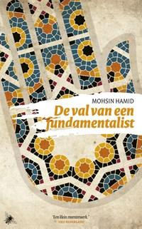 De val van een fundamentalist   Mohsin Hamid  