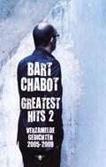 Greatest Hits deel 2: verzamelde gedichten 2005-2009   Bart Chabot  