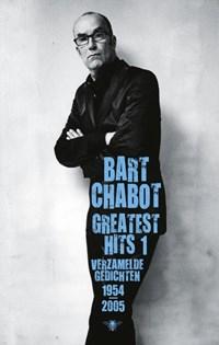 Greatest hits 1 Verzamelde gedichten 1954-2005 | Bart Chabot |