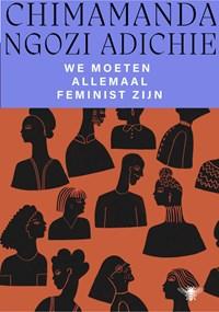 We moeten allemaal feminist zijn   Chimamanda Ngozi Adichie  