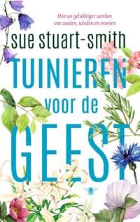Tuinieren voor de geest | Sue Stuart-Smith |