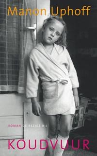 Koudvuur   Manon Uphoff  