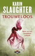 Trouweloos | Karin Slaughter |