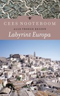Labyrint Europa Alle vroege reizen   Cees Nooteboom  