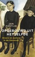 Opgebouwd uit hetzelfde   Jan Fontijn  