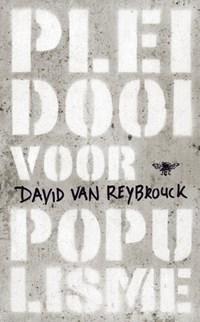 Pleidooi voor populisme   David van Reybrouck  