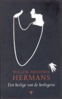 Een heilige van de horlogerie | Willem Frederik Hermans |